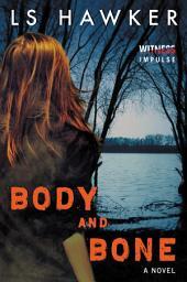 Body and Bone:A Novel