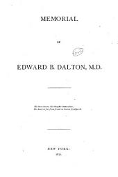 Memorial of Edward B. Dalton, M. D.