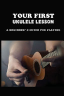 Your First Ukulele Lesson