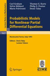 Probabilistic Models for Nonlinear Partial Differential Equations: Lectures given at the 1st Session of the Centro Internazionale Matematico Estivo (C.I.M.E.) held in Montecatini Terme, Italy, May 22-30, 1995