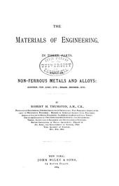 The Materials of Engineering: Non-ferrous metals and alloys: copper; tin; zinc; etc.; brass; bronze; etc. 1884