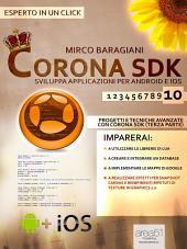 Corona SDK: sviluppa applicazioni per Android e iOS. Livello 10: Progetti e tecniche avanzate con Corona SDK (terza parte)