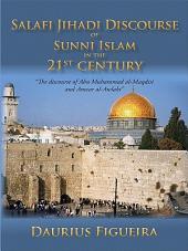 """""""Salafi Jihadi Discourse of Sunni Islam in the 21st century"""": """"The discourse of Abu Muhammad al-Maqdisi and Anwar al-Awlaki"""""""
