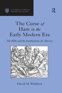 The Curse of Ham in the Early Modern Era Book