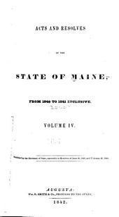 Acts and Resolves of the State of Maine: From 1840 to 1841 Inclusive, Volume 4
