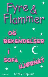 Fyre & Flammer 4 - og Fyre & Flammer og bekendelser i sofahjørnet