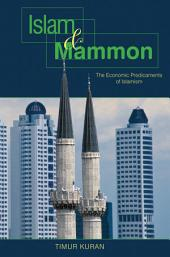 Islam and Mammon: The Economic Predicaments of Islamism