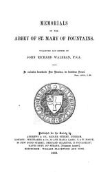 Memorials of the Abbey of St  Mary of Fountaines   Collected and Edited by John Richard Walbran     PDF
