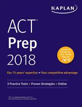 ACT Prep 2018: 3 Practice Tests + Proven Strategies + Online