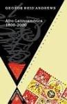 Afro-Latinoamérica, 1800-2000. Traductor: Óscar de la Torre Cueva.