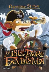 La isla del tesoro fantasma: Geronimo Stilton 42