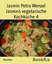 Jasmins vegetarische Kochküche 4