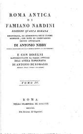 Roma antica di Famiano Nardini: riscontrata, ed accresciuta delle ultime scoperte, con note ed osservazioni critico antiquarie, Volume 4