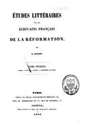 Études littéraires sur les écrivains français de la Réformation: Farel - Calvin - Viret - Théodore de Bèze. 1