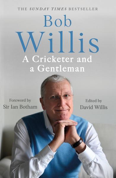 Download Bob Willis  A Cricketer and a Gentleman Book