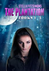 The Plantation Series: Books 1-3