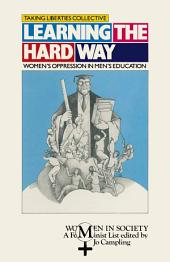Learning the Hard Way: Women's Oppression in Men's Education