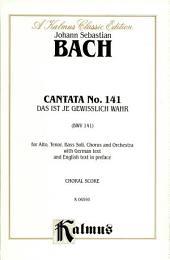 Cantata No. 141 -- Das ist je gewisslich wahr: Choral Worship Cantata