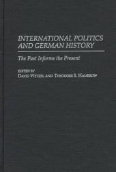 International Politics and German History: The Past Informs the Present