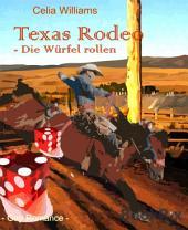 Texas Rodeo - Die Würfel rollen: Gay Romance