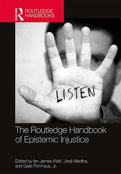 The Routledge Handbook of Epistemic Injustice