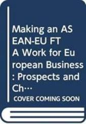 Making an ASEAN-EU FTA Work for European Business: Prospects and Challenges