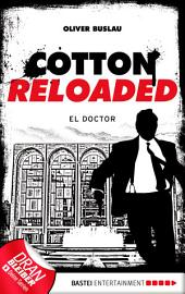 Cotton Reloaded - 46: El Doctor