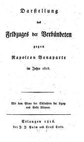 Darstellung des Feldzuges der Verbündeten gegen Napoleon Bonaparte im Jahr 1815: mit dem Plane der Schlachten bei Ligny und Belle Alliance