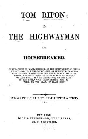 Tom Ripon  Or  The Highwayman and Housebreaker