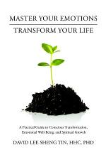 Master Your Emotions—Transform Your Life: A Practical Guide to Conscious Transformation, Emotional Well-Being, and Spiritual Growth