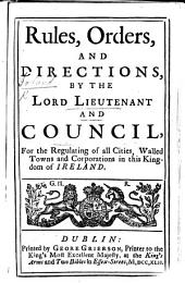 Rules, Orders and Directions, by the Lord Lieutenant and Council. Sept. 1672. B.L.