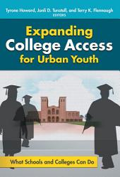 Expanding College Access for Urban Youth: What Schools and Colleges Can Do