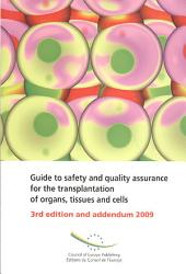 Guide to Safety and Quality Assurance for the Transplantation of Organs, Tissues and Cells