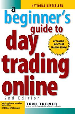 A Beginner s Guide To Day Trading Online 2nd Edition