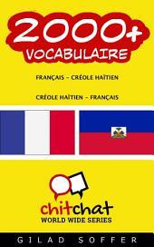 2000+ Français - Créole Haïtien Créole Haïtien - Français Vocabulaire