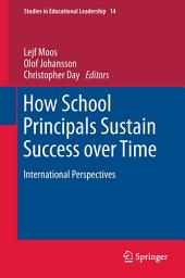 How School Principals Sustain Success over Time: International Perspectives