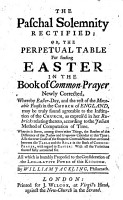 The Paschal Solemnity Rectified  Or  the Perpetual Table for Finding Easter in the Book of Common Prayer Newly Corrected  Etc PDF