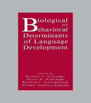 Biological and Behavioral Determinants of Language Development PDF