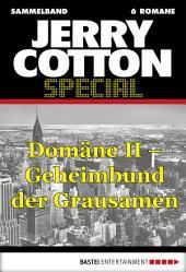 Jerry Cotton Special - Sammelband 3: Domäne II - Geheimbund der Grausamen