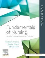 Fundamentals of Nursing  Clinical Skills Workbook   eBook ePub PDF