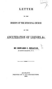 Letter to the Bishops of the Episcopal Church on the Adulteration of Liquors, &c