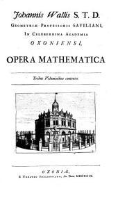Opera mathematica. - Oxoniae, theatrum Sheldonianum 1699: Volume 1