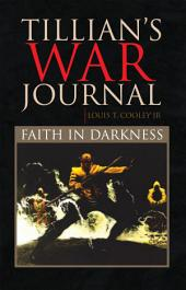 Tillian's War Journal: Faith In Darkness