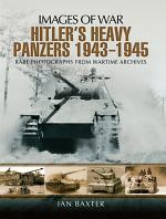 Hitlers Heavy Panzers, 1943–1945