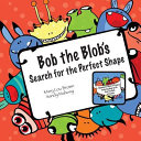 Bob the Blob s Search for the Perfect Shape