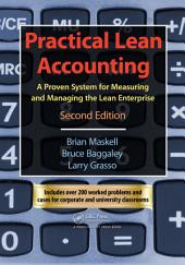 Practical Lean Accounting: A Proven System for Measuring and Managing the Lean Enterprise, Second Edition, Edition 2