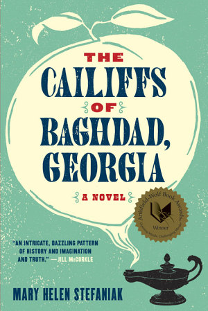 The Cailiffs of Baghdad  Georgia  A Novel