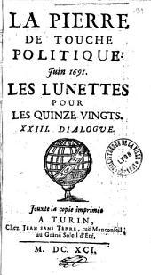 La Pierre de touche politique. Juin 1691. Les lunettes pour les Quinze-vingts. XXIII. Dialogue