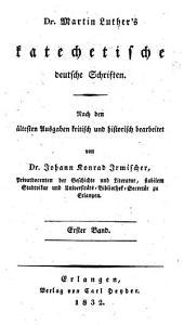 Dr. Martin Luthers̓ sämmtliche Werke: Homiletische und katechetische Schriften