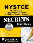 NYSTCE Multi Subject  Teachers of Childhood  221 222 245 Grade 1 Grade 6  Secrets Study Guide  NYSTCE Test Review for the New York State Teacher Certi